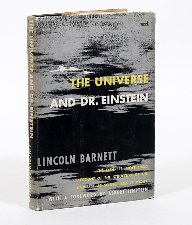 The Universe and Dr. Einstein. With a Foreword by Albert Einstein. ALBERT. BARNETT EINSTEIN, LINCOLN.